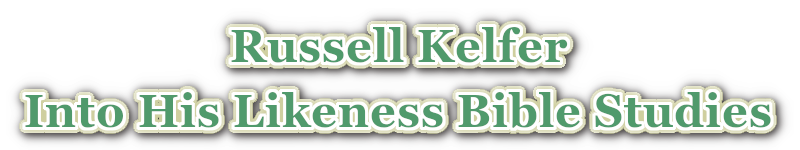 Russell Kelfer - Into His Likeness Bible Studies